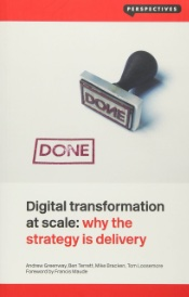 Boekomslag Digital Transformation at scale: why the strategy is delivery